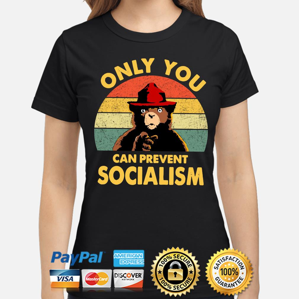 Smokey Bear Only You Can Prevent Socialism Vintage Shirt Hoodie Sweater Long Sleeve And Tank Top