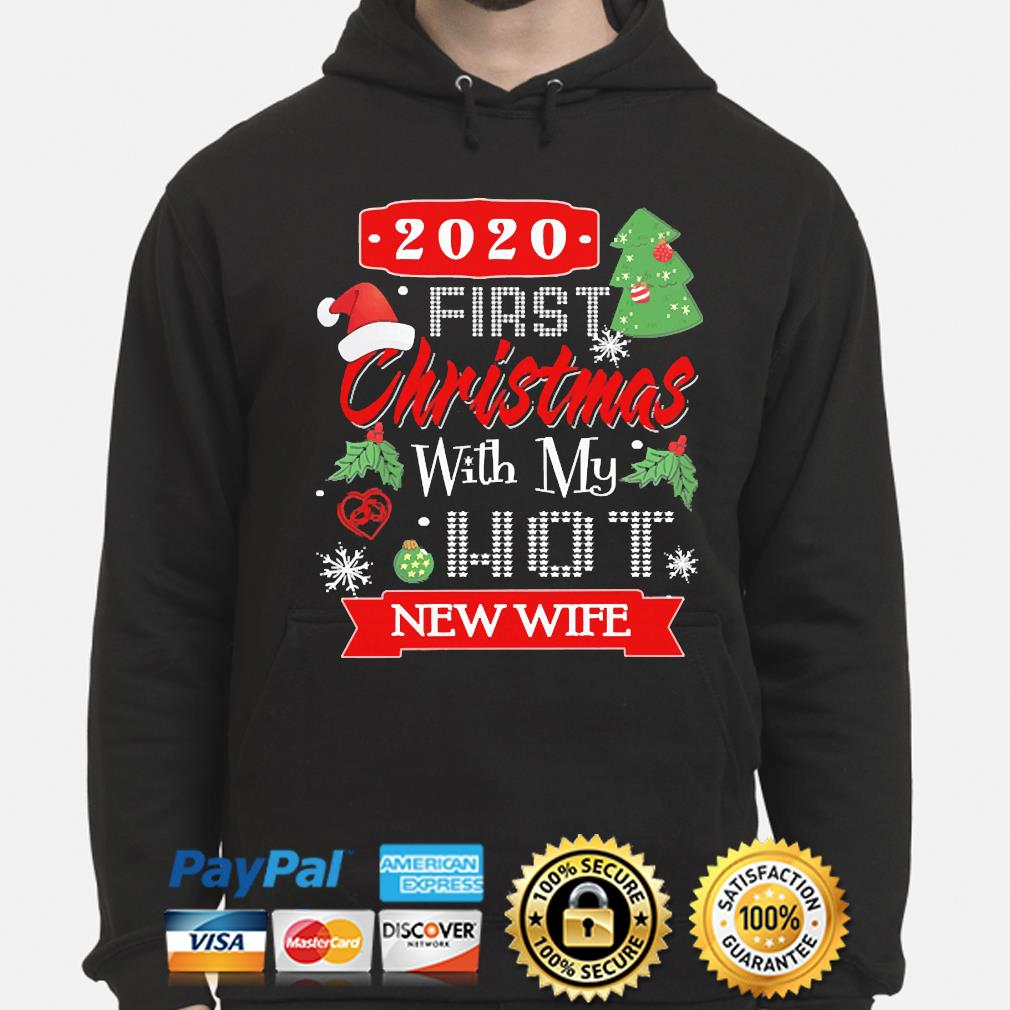 2020 first Christmas with my hot new wife Christmas sweater hoodie