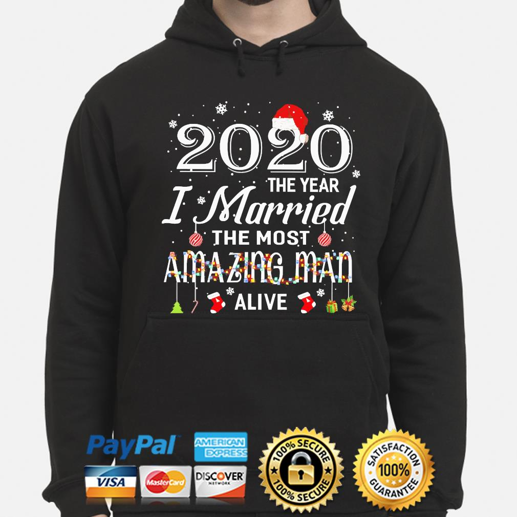 2020 the year I Married the most Amazing Man Alive Christmas sweater hoodie