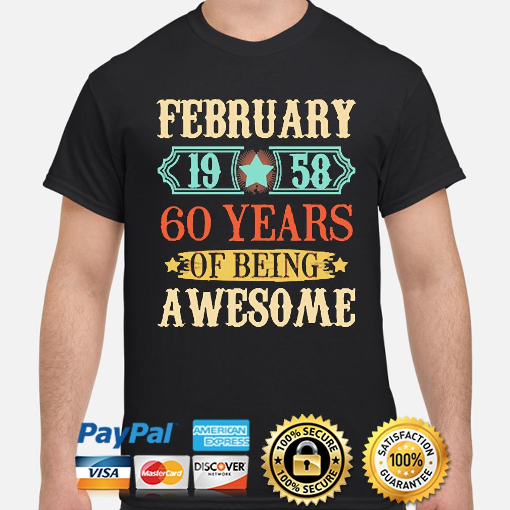 February 1958 60 years of being awesome shirt