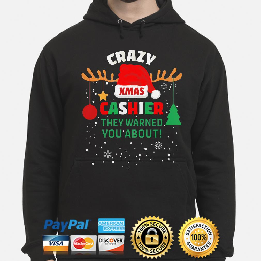 Crazy xmas cashier they warned you about cashier christmas sweater hoodie