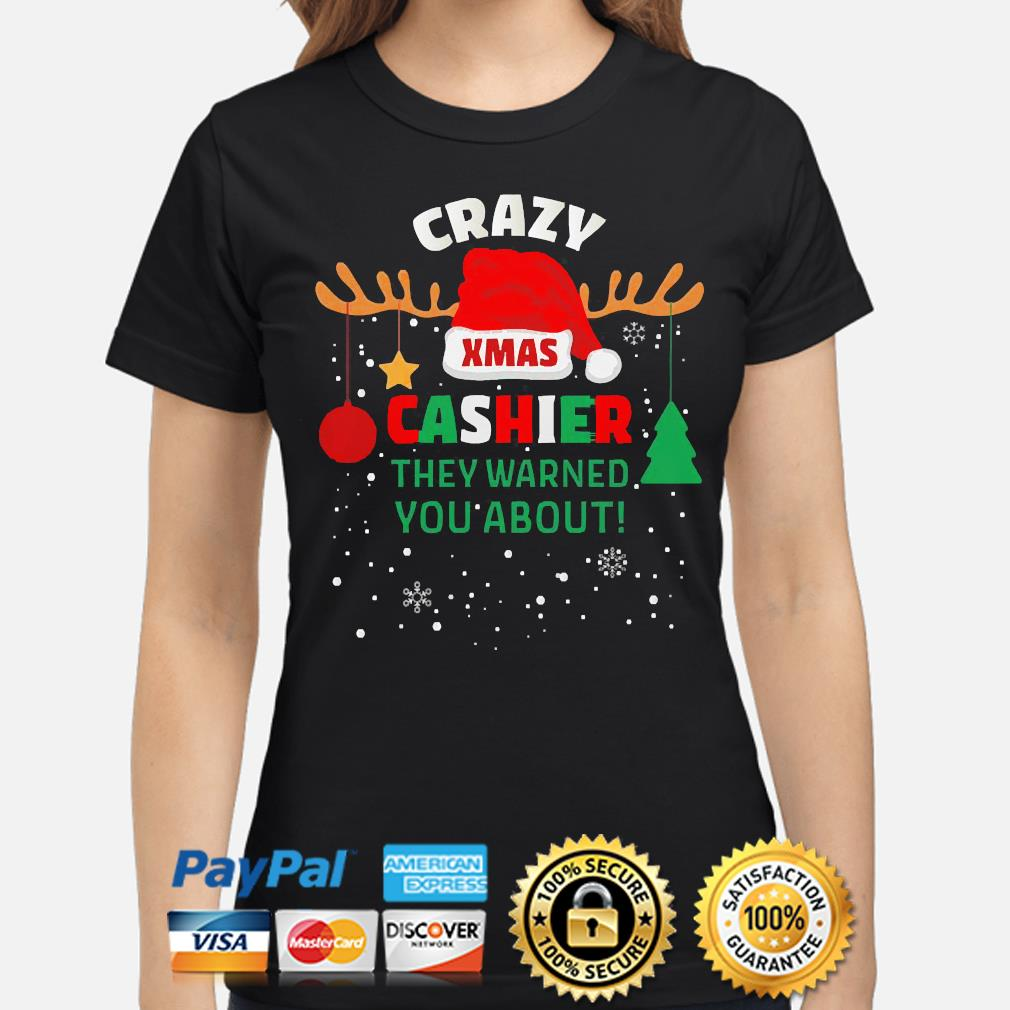 Crazy xmas cashier they warned you about cashier christmas sweater ladies-shirt