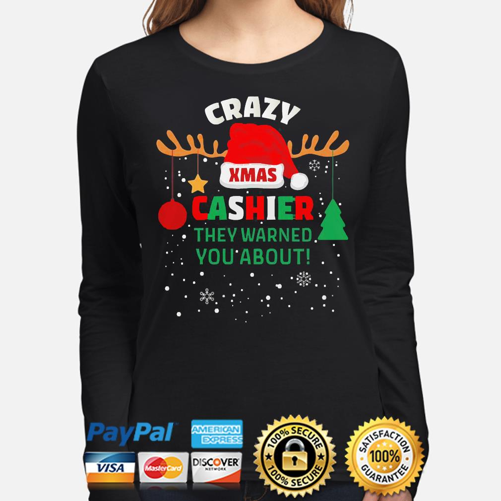 Crazy xmas cashier they warned you about cashier christmas sweater long-sleeve