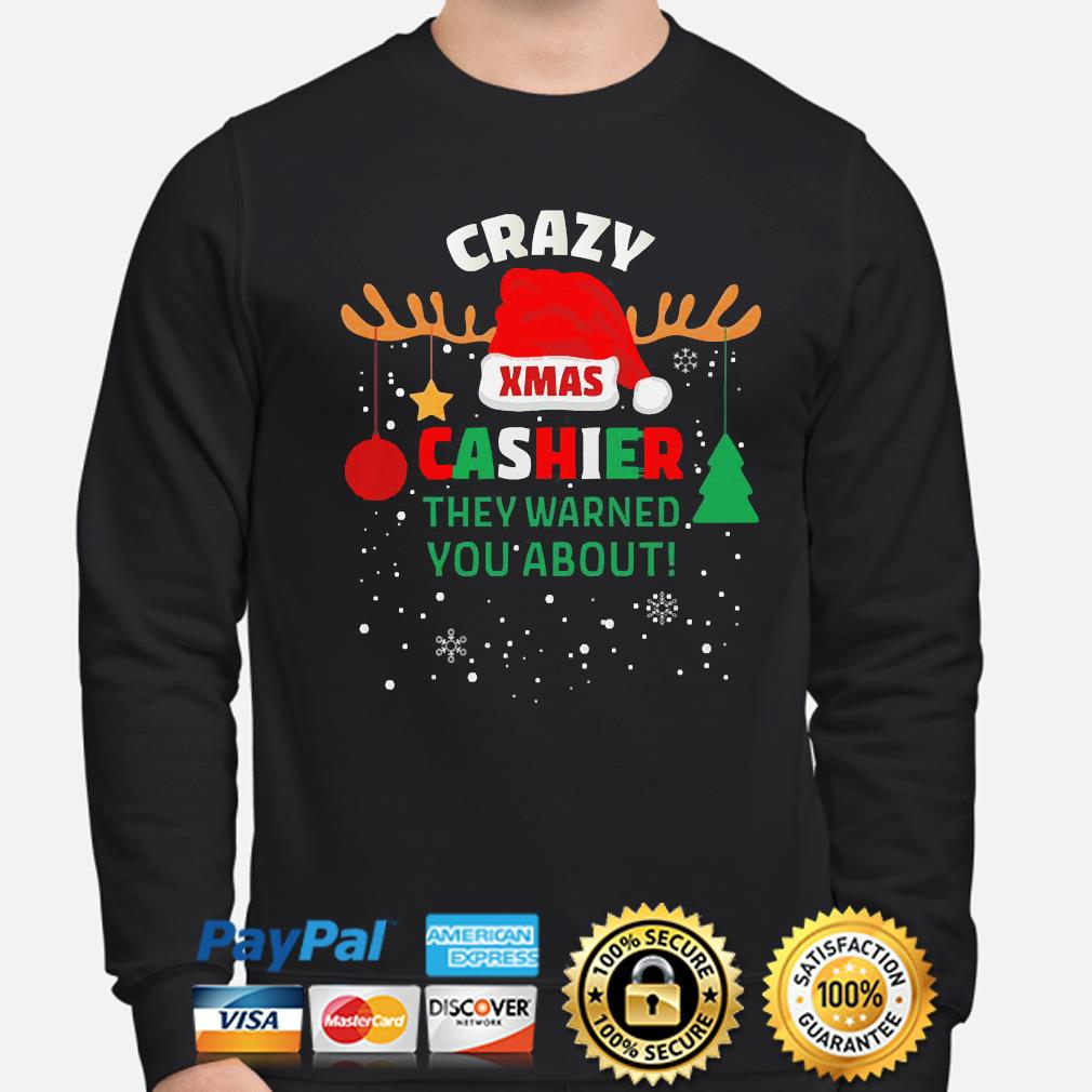 Crazy xmas cashier they warned you about cashier christmas sweater sweater
