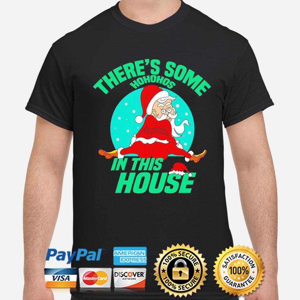 Funny Santa Claus there's some hohohos in this house Christmas sweater