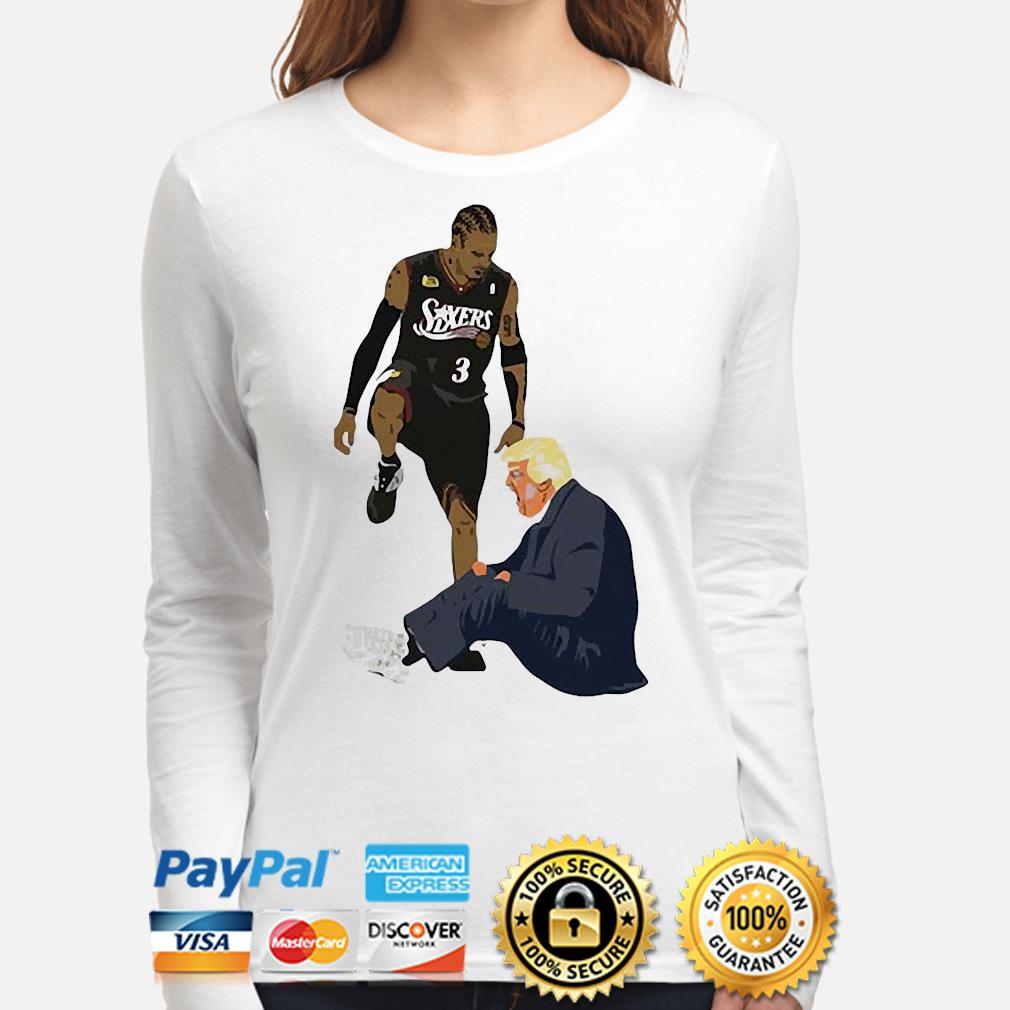 Official Allen Iverson Steps Over Donald Trump Funny s long-sleeve