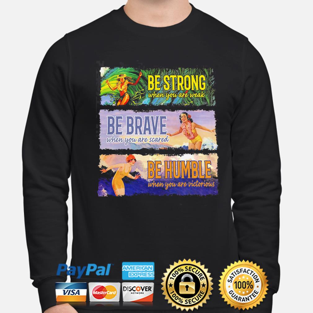 Be strong be brave be humble s sweater