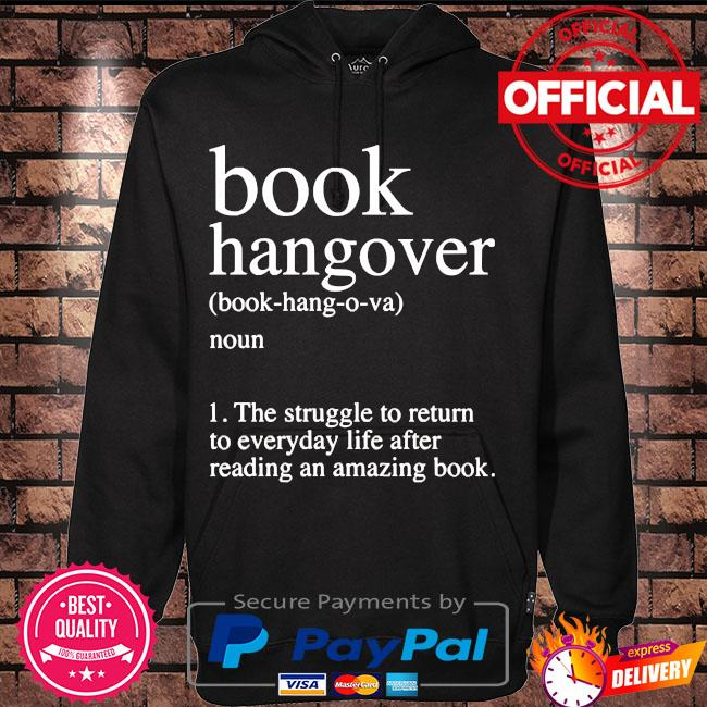 Book hangover noun the struggle to return to everyday life after reading an amazing book s Hoodie black