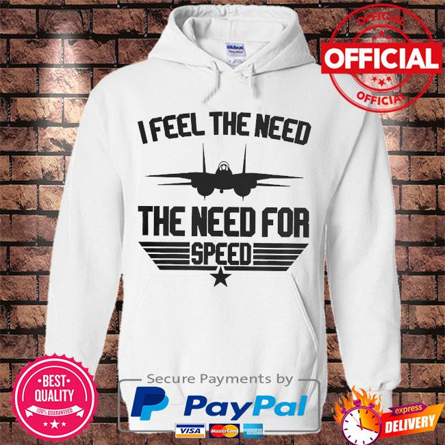 I feel the need the need for speed s Hoodie white