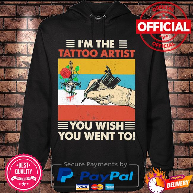 I'm the tattoo artist you wish you went to vintage s Hoodie black