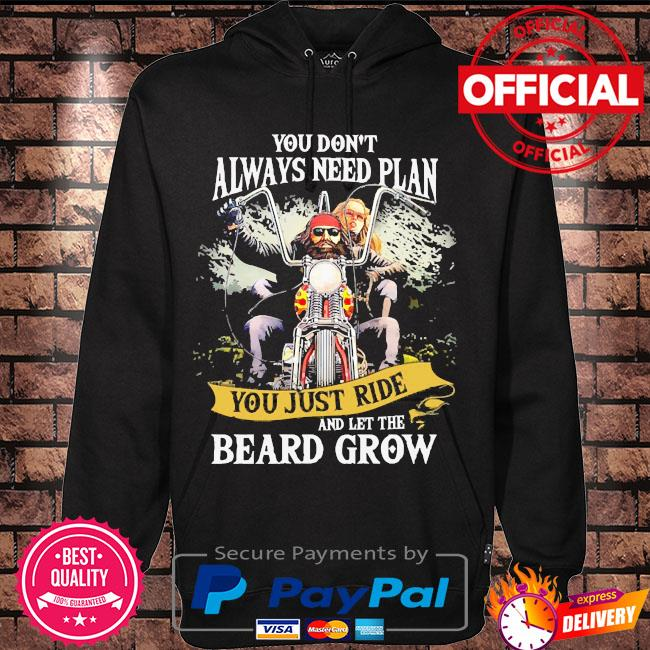 Mens Motorcycle you don't always need plan you just ride and let the beard grow s Hoodie black