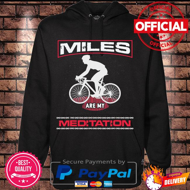Miles are my Meditation s Hoodie black