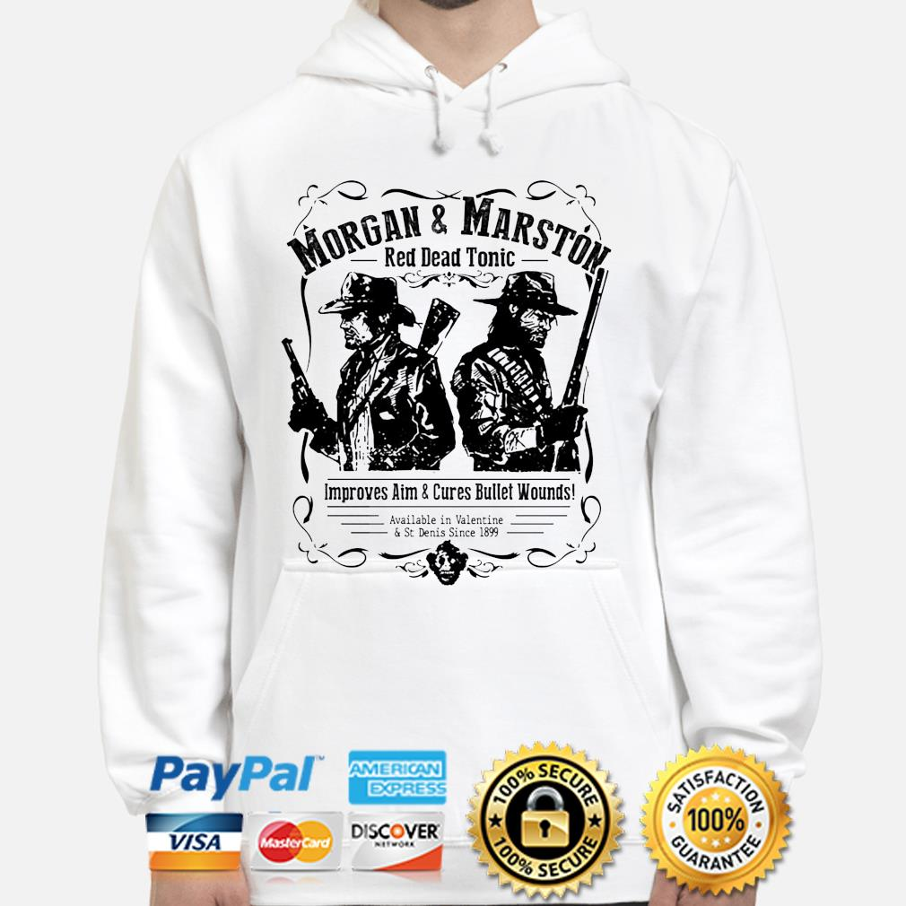 Morgan and Marston red dead tonic improves aim and Cures Bullet Wounds s hoodie