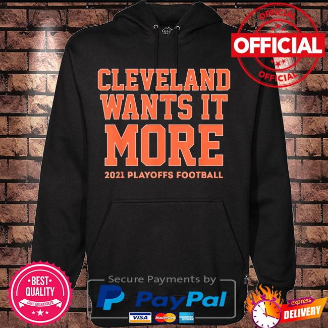 Official Cleveland wants it more 2021 playoffs football s Hoodie black