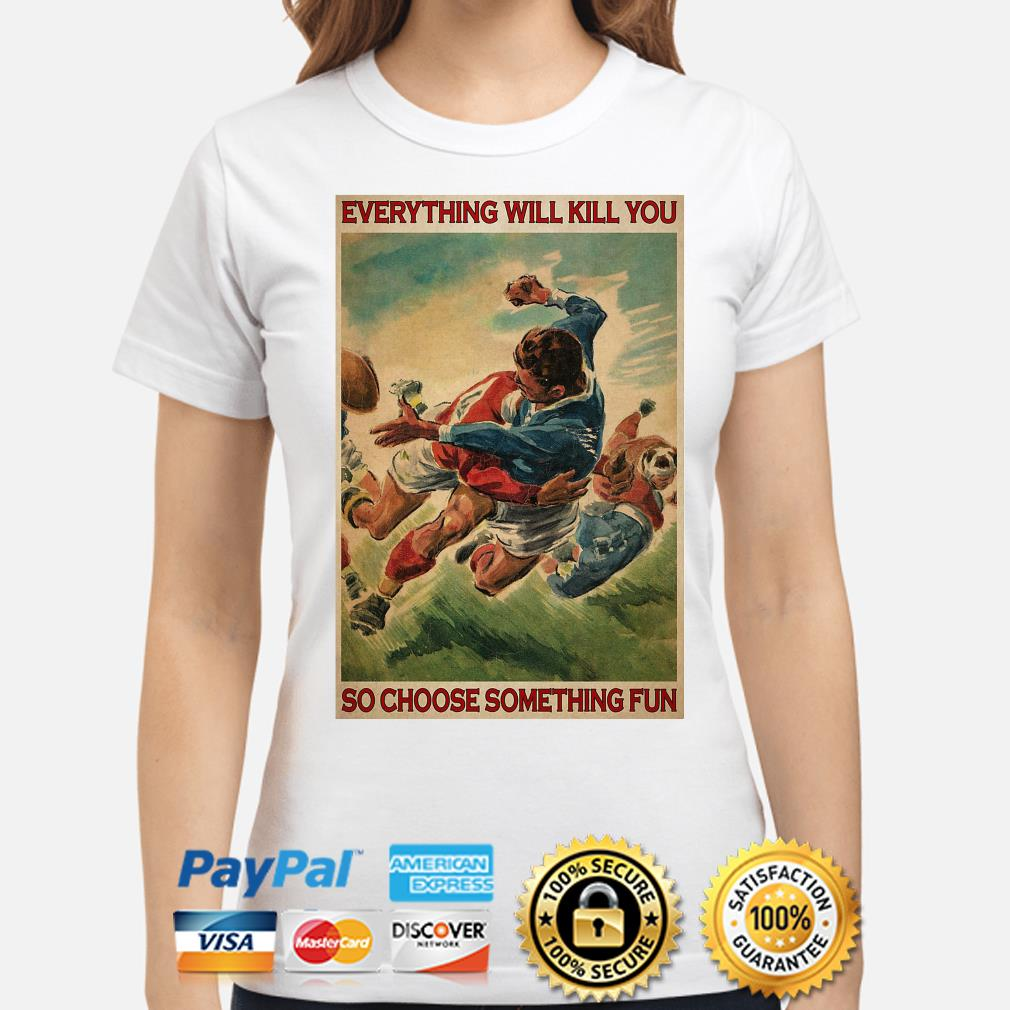 Official Everything will kill you so choose something fun s ladies-shirt
