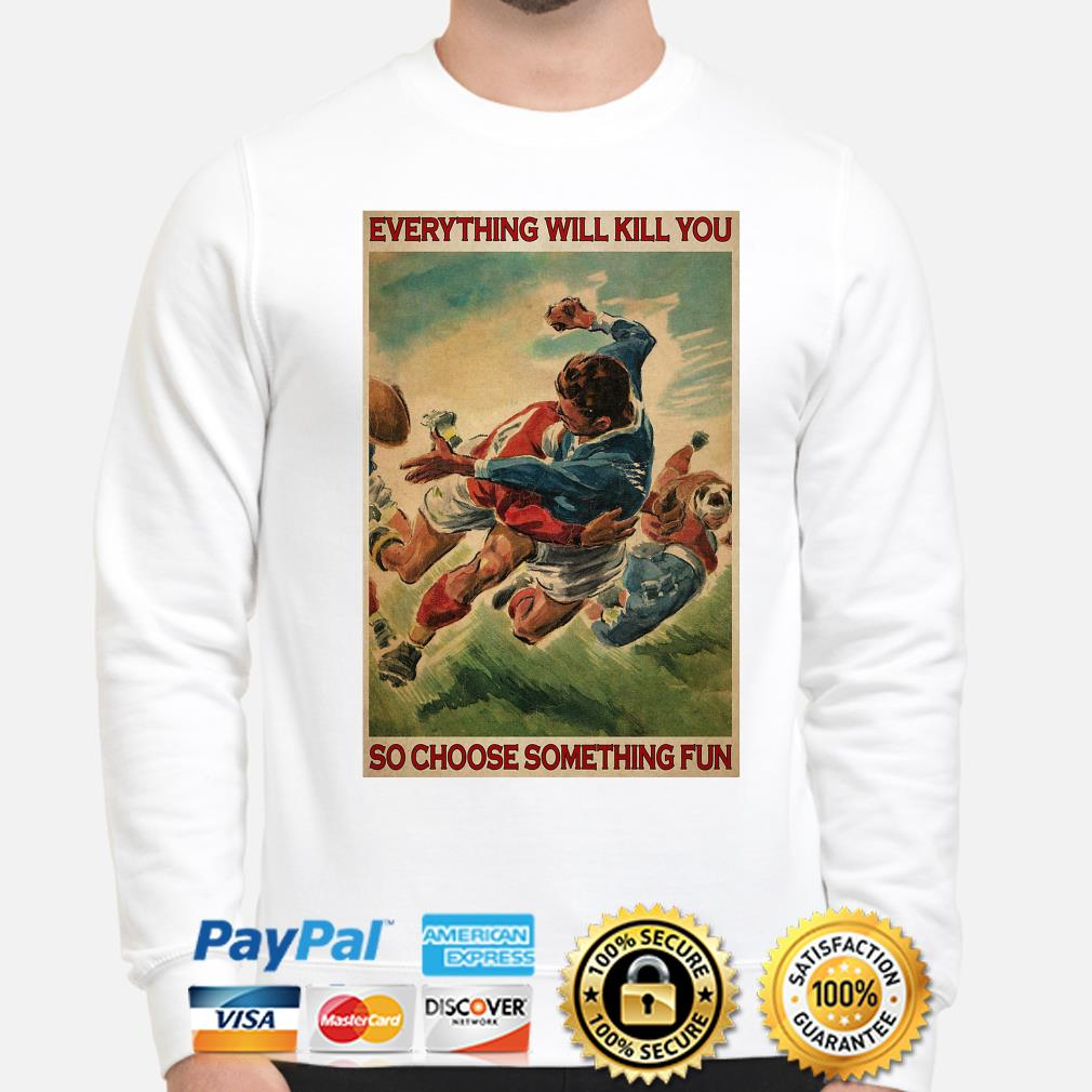 Official Everything will kill you so choose something fun s sweater