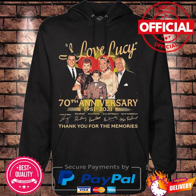 Official I Love Lucy 70th anniversary 1951 2021 thank you for the memories signatures s Hoodie black