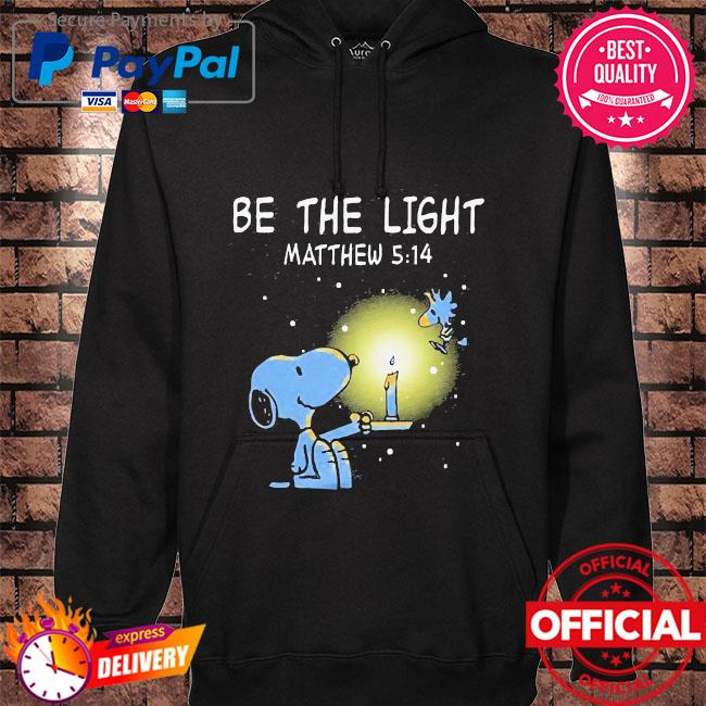 Official Snoopy and Woodstock be the light matthew 5 14 s hoodie black