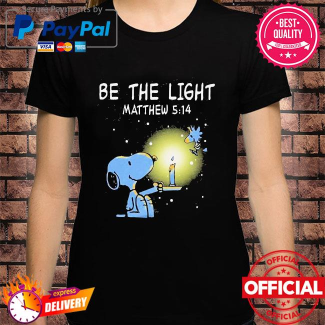 Official Snoopy and Woodstock be the light matthew 5 14 shirt