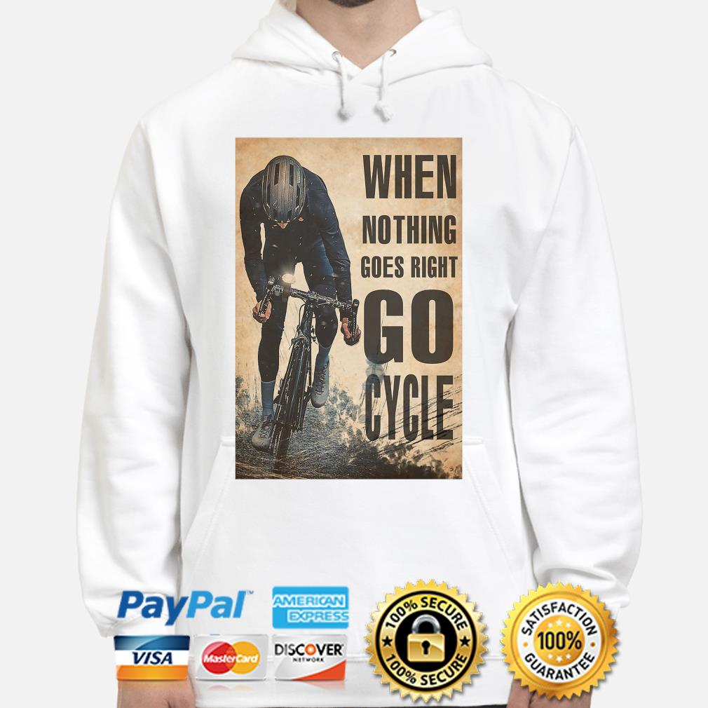 Official When nothing goes right go Cycle s hoodie