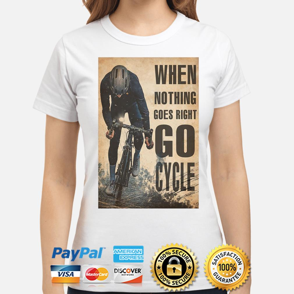 Official When nothing goes right go Cycle s ladies-shirt