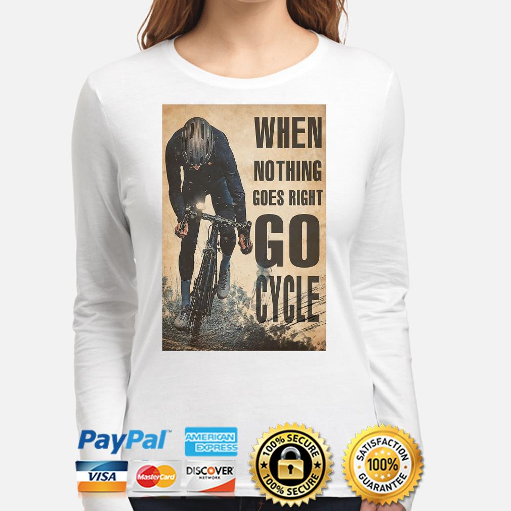 Official When nothing goes right go Cycle s long-sleeve