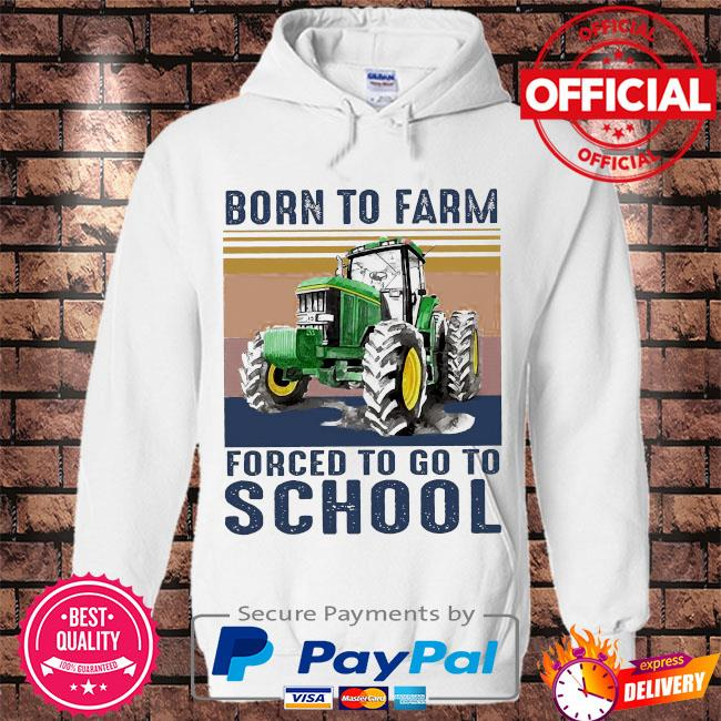 Tractor norn to farm forced to go to school vintage s Hoodie white